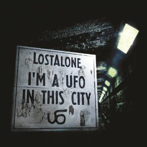 LostAlone – I'm A UFO In This City