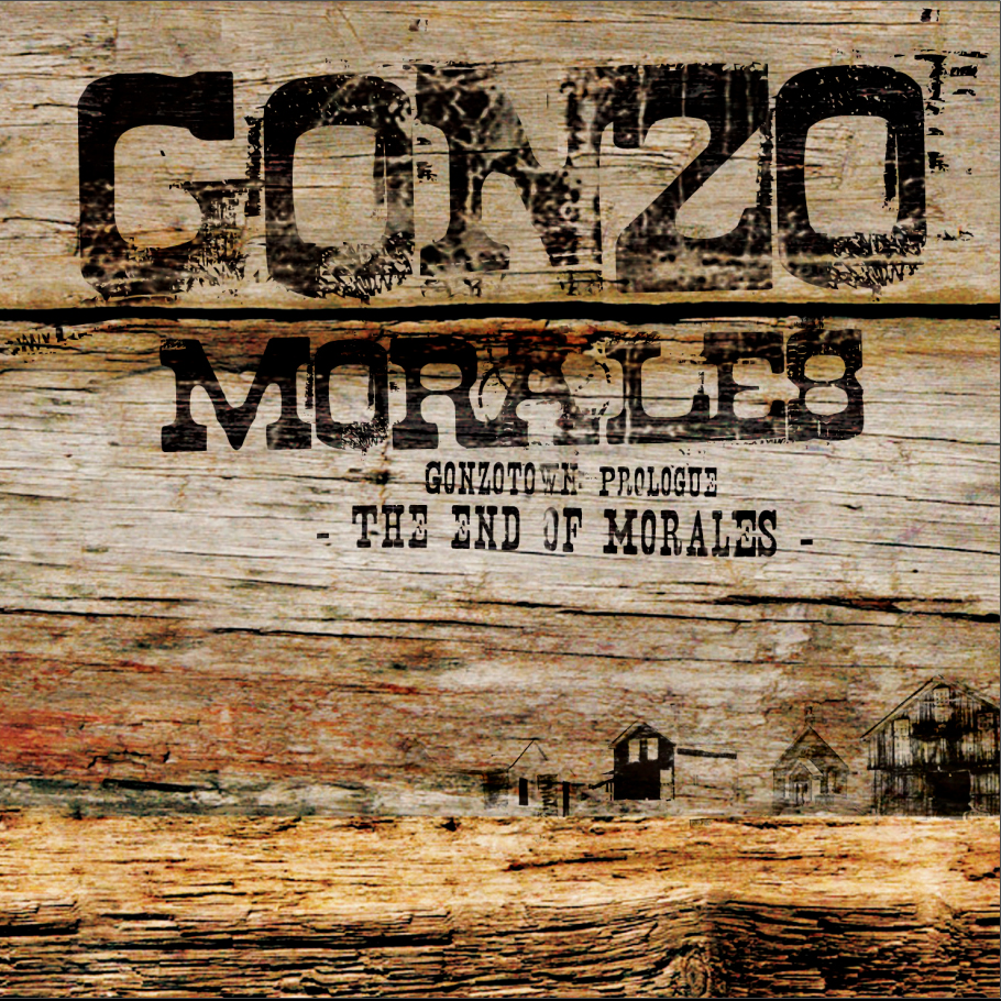 Gonzo Morales – Prologue: The end of Morales