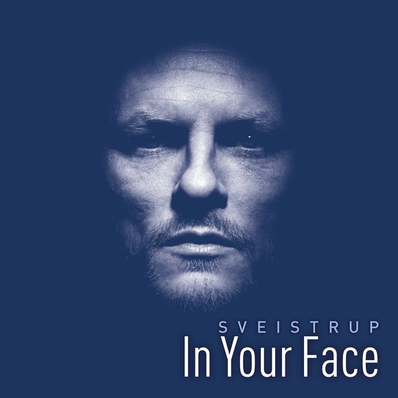 SVEISTRUP - In Your Face