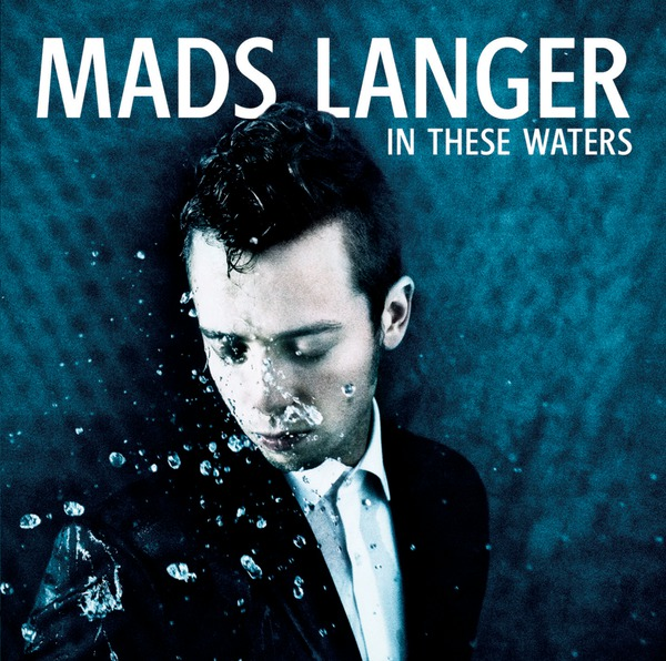 Mads Langer – In These Waters