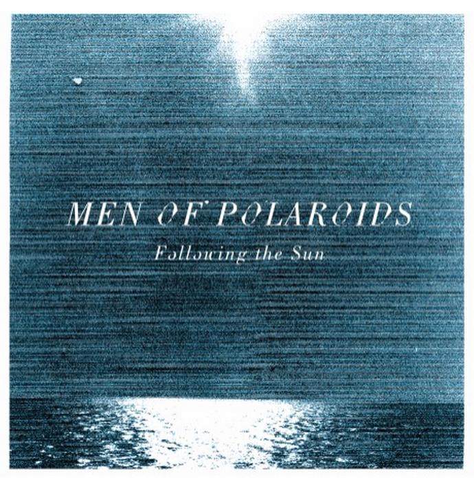 Men of Polaroids – Following The Sun