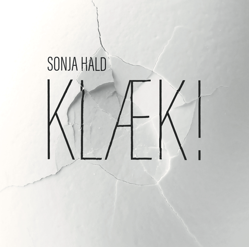 Sonja Hald - Klaek!